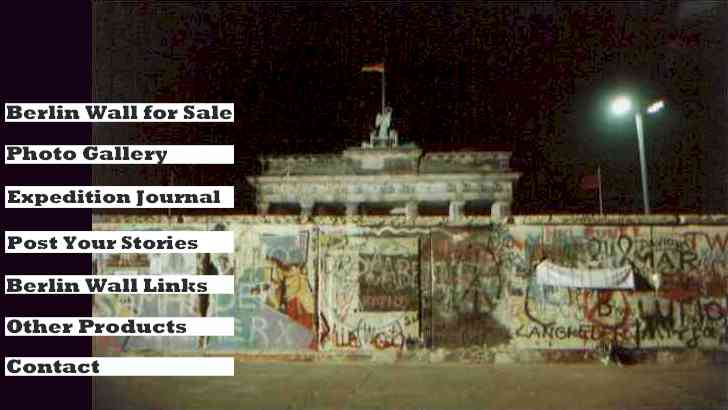 The Berlin Wall - Buy a piece of history and view photos of the historic opening of the Berlin Wall. Read the journal of the expedition.